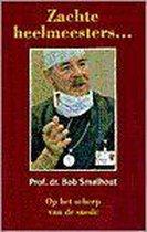 Boek cover Zachte heelmeesters van Smalhout