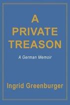 Boek cover A Private Treason van Ingrid Greenburger (Onbekend)