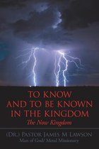 To Know and to Be Known in the Kingdom
