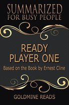 Omslag Ready Player One - Summarized for Busy People: Based on the Book by Ernest Cline
