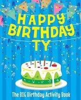 Happy Birthday Ty - The Big Birthday Activity Book