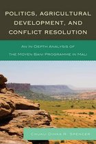 Politics, Agricultural Development, and Conflict Resolution
