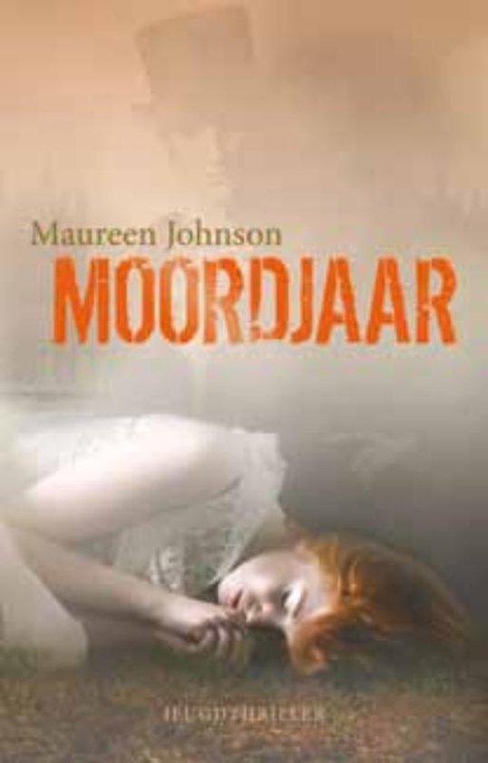 Moordjaar 1 - Moordjaar - Maureen Johnson   Fthsonline.com