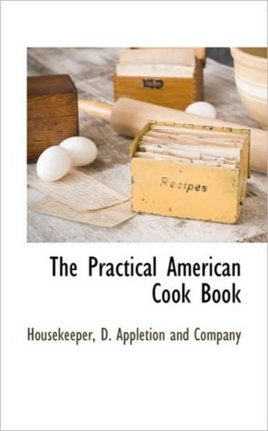 The Practical American Cook Book
