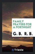 Family Prayers for a Fortnight