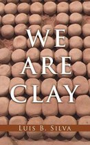 We Are Clay