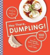Hey There, Dumpling!