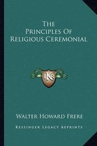 The Principles of Religious Ceremonial