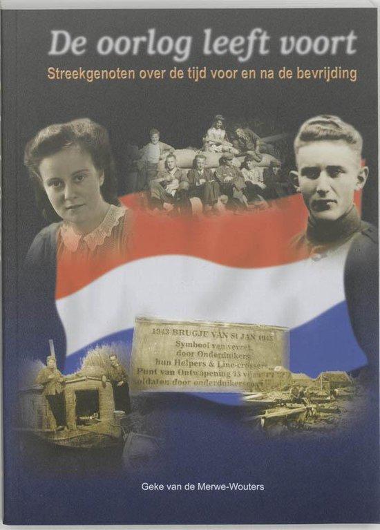 De Oorlog Leeft Voort - Geke van de Merwe-Wouters | Readingchampions.org.uk