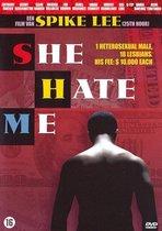 Speelfilm - She Hate Me