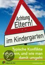 Achtung Eltern! im Kindergarten