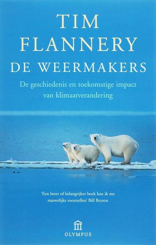 De weermakers - Tim Flannery |