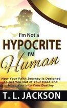 I'm Not a Hypocrite I'm Human