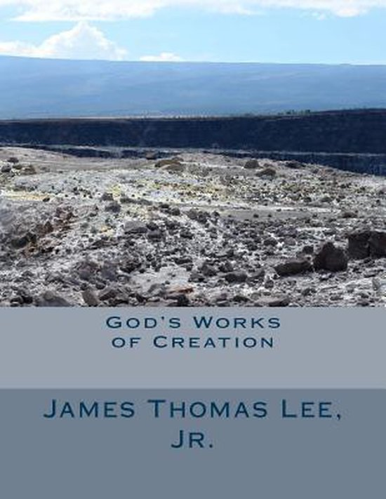 Boek cover Gods Works of Creation van Mr James Thomas Lee Jr (Paperback)