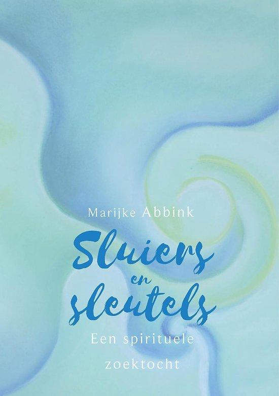 Sluiers en sleutels - een spirituele zoektocht - Marijke Abbink |