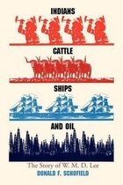 Indians, Cattle, Ships, and Oil