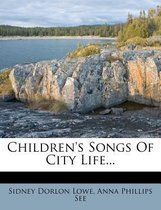 Children's Songs of City Life...