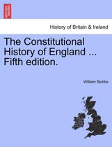 The Constitutional History of England ... Fifth Edition.