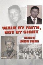 Walk by Faith, Not by Sight