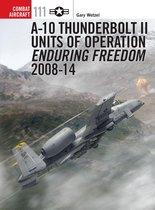 Boek cover A-10 Thunderbolt II Units of Operation Enduring Freedom 2008-14 van Gary Wetzel