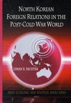 North Korean Foreign Relations in the Post-Cold War World