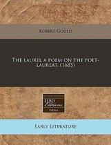 The Laurel a Poem on the Poet-Laureat. (1685)