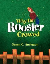 Why the Rooster Crowed