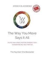 The Way You Move Says It All