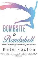 Bombsite to Bombshell