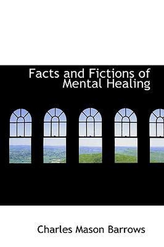 Facts and Fictions of Mental Healing