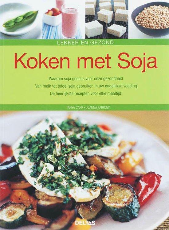 Lekker En Gezond Koken Met Soja