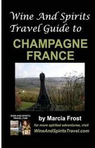 Wine and Spirits Travel Guide to Champagne, France