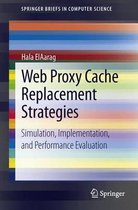 Web Proxy Cache Replacement Strategies