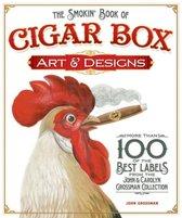 The Smokin' Book of Cigar Box Art & Designs