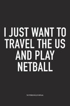 I Just Want To Travel The US And Play Netball