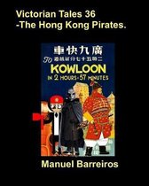 Victorian Tales 36 - The Hong Kong Pirates