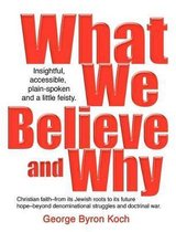 What We Believe and Why