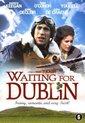 Waiting For Dublin