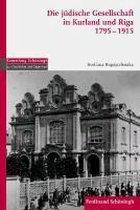 Die jüdische Gesellschaft in Kurland und Riga 1795-1915