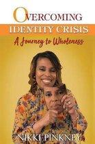 Overcoming Identity Crisis