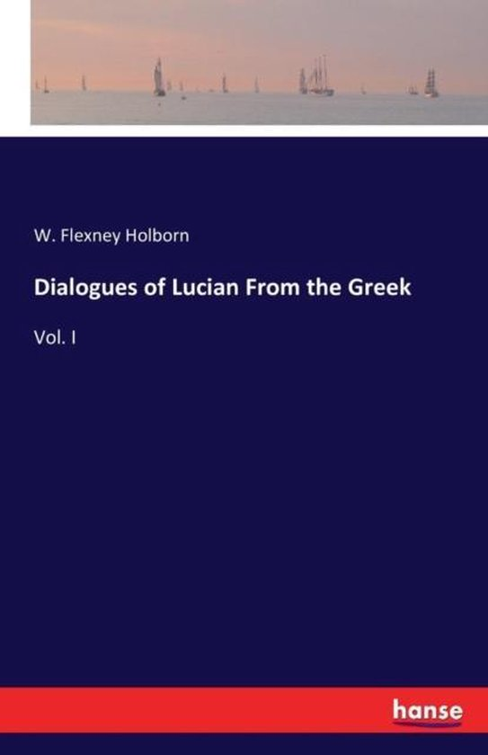 Dialogues of Lucian From the Greek