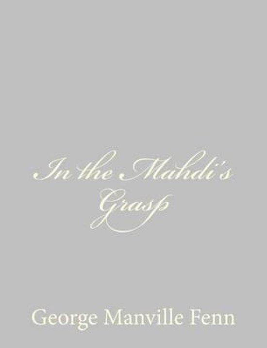 In the Mahdi's Grasp