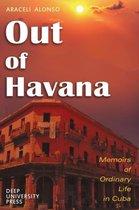 Out of Havana - Memoirs of Ordinary Life in Cuba
