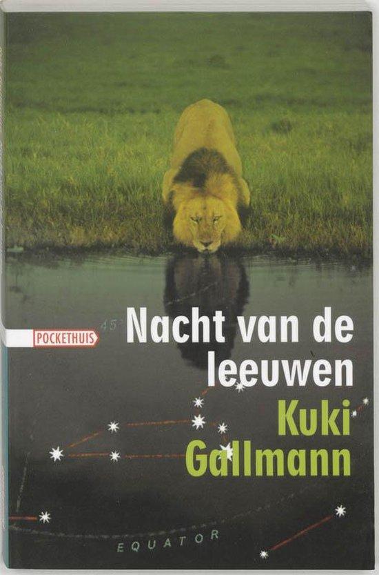 Nacht van de Leeuwen - Kuki Gallmann |