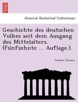 Geschichte Des Deutschen Volkes Seit Dem Ausgang Des Mittelalters. (Fu Nfzehnte ... Auflage.).