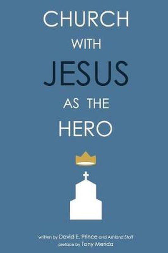 Church with Jesus as the Hero