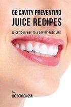 56 Cavity Preventing Juice Recipes