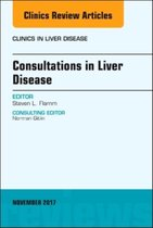 Consultations in Liver Disease, An Issue of Clinics in Liver Disease