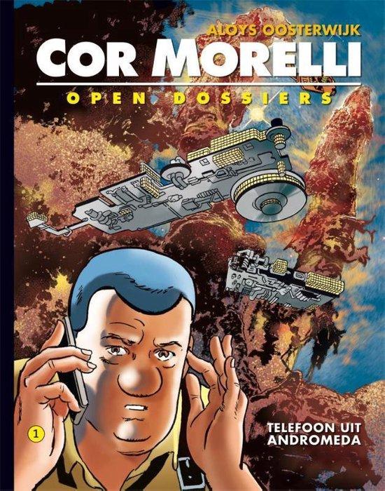 Cor morelli Hc01. open dossiers: telefoon uit andromeda - ALOYS. Oosterwijk, |