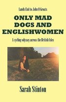 Lands End to John O Groats - Only Mad Dogs and Englishwomen
